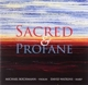 CD: Sacred and Profane
